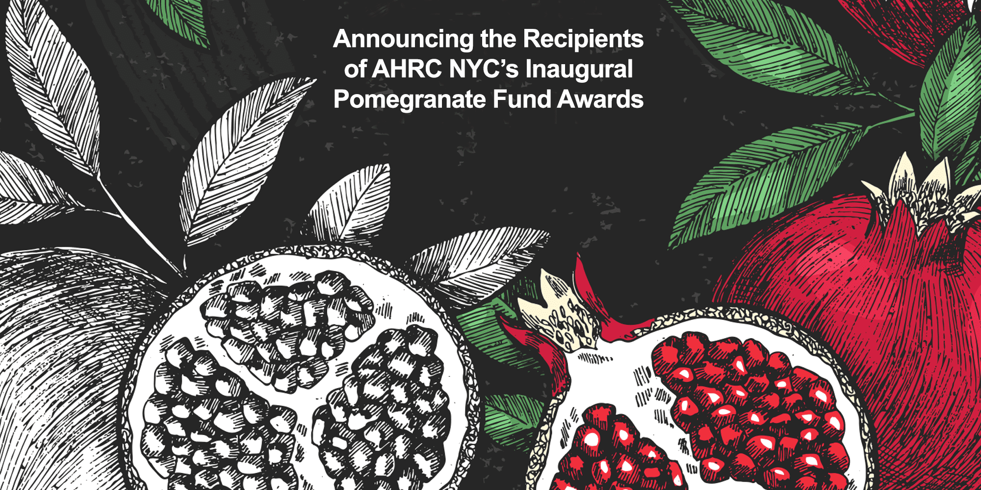 Announcing AHRC NYC's Inaugural Pomegranate Fund Awards