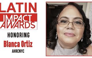 Latin Impact Awards Honoring Blanca Ortiz from AHRC NYC